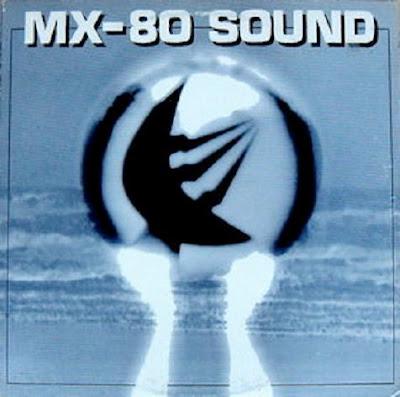 The Post Punk Progressive Pop Party: MX-80 Sound - Out Of