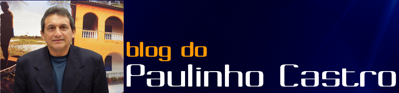 ::: BLOG DO PAULINHO CASTRO :::::