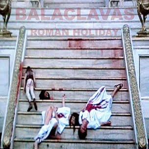 Balaclavas, Roman Holiday