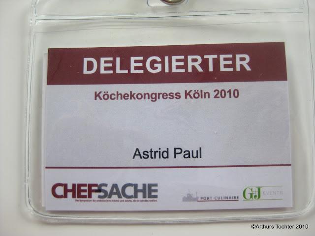Arthurs Tochter als Delegierte auf der Chefsache in Köln 2010 | Arthurs Tochter kocht von Astrid Paul. Der Blog für Food, Wine, Travel & Love