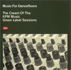 Music For Dancefloors: The Cream Of The KPM Music Green Label Sessions (STRUT, 2000)
