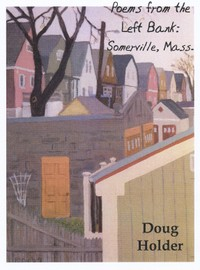 Poems From The Left Bank: Somerville, Mass. by Doug Holder