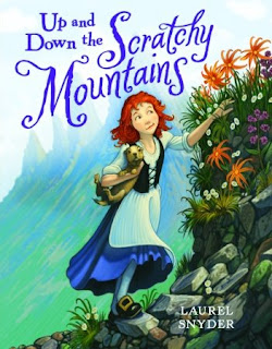 Up and Down the Scratchy Mountains by Laurel Snyder « Pickle Me This