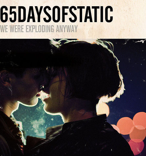 65daysofstatic - We Were Exploding Away