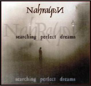 Nahrayan - Searching Perfect Dreams (dos rips: 192 y 256/two rips: 192 and 256)