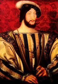 http://4.bp.blogspot.com/_xPFxR-OvwJs/THhJOP7tW0I/AAAAAAAAAPo/R2kAL-4VrDg/s400/Francis+I+King+of+France.jpg