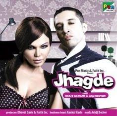 Jhagde - Rakhi Sawant & Ishq Bector (2010) hindi pop song free Download