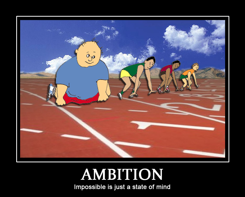 Bubba's Misadventures: Motivational Poster - Ambition