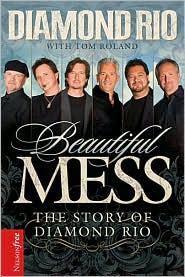 Beautiful Mess: The Story of Diamond Rio