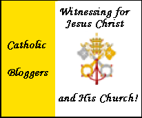 Thanks to Catholic Bloggers! : D Witnessing to the Faith! !