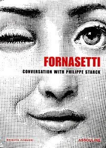FORNASETTI Conversation with Philippe Starck© 2005 Assouline publishing, New York.
