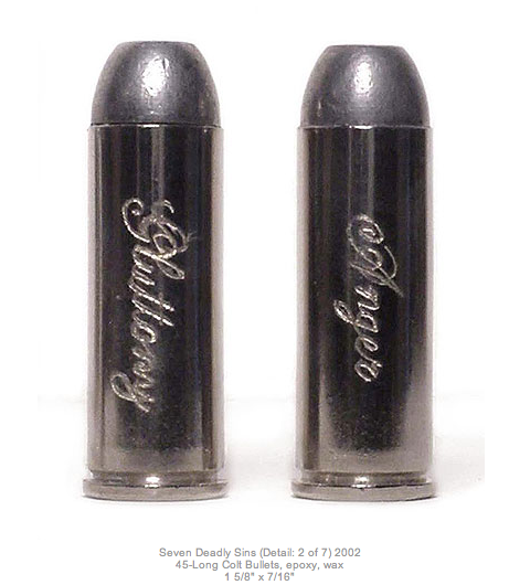 Jason Clay lewis, The Seven Deadly Sins: Gluttony and Anger (technically, Wrath), engraved bullets