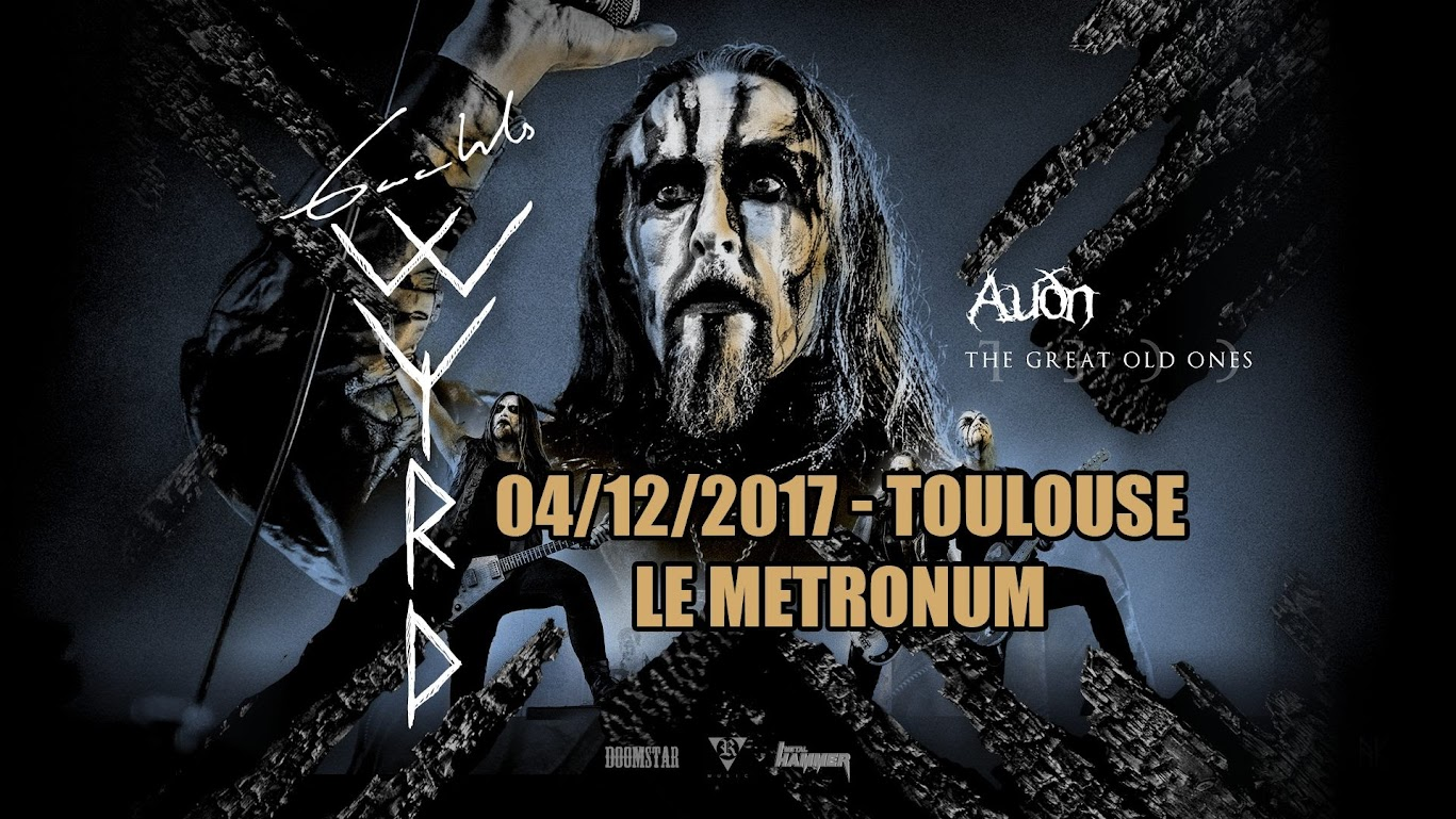 Gaahl's Wyrd  + The Great Old Ones + Auðn @Le Metronum, Toulouse 04/12/2017