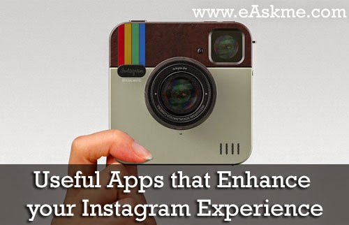 Useful Apps to Enhance Instagram Experience : eAskme